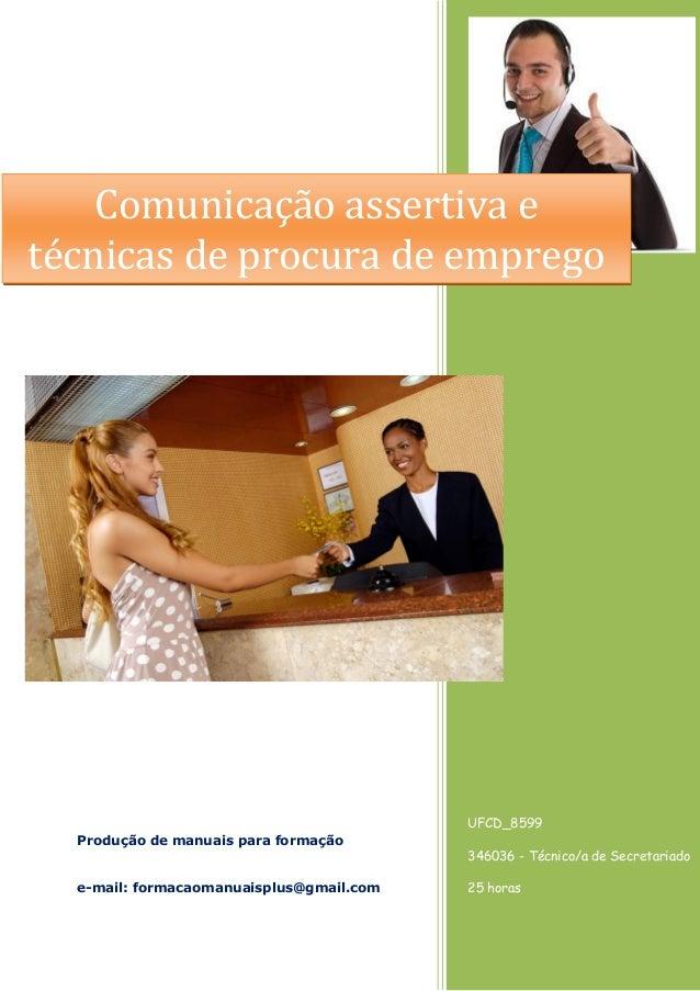 UFCD_8599 346036 - Técnico/a de Secretariado 25 horas Produção de manuais para formação e-mail: formacaomanuaisplus@gmail....