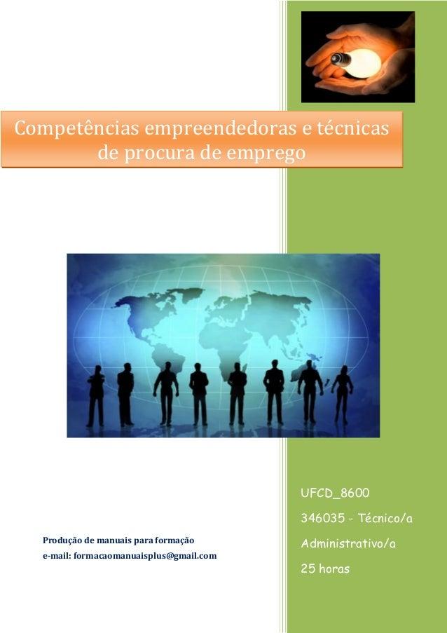 UFCD_8600 346035 - Técnico/a Administrativo/a 25 horas 25 Horas Produção de manuais para formação e-mail: formacaomanuaisp...