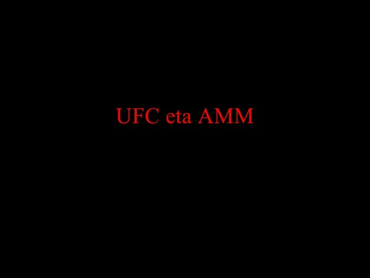 UFC eta AMM