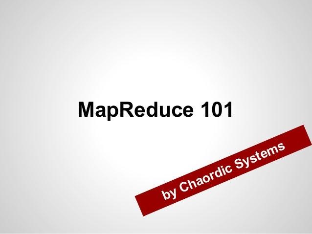 MapReduce 101 ms ste  Sy dic or  by  ha C