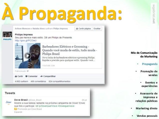 À Propaganda: Mix de Comunicação de Marketing • Propaganda • Promoção de vendas • Eventos e experiências • Assessoria de i...