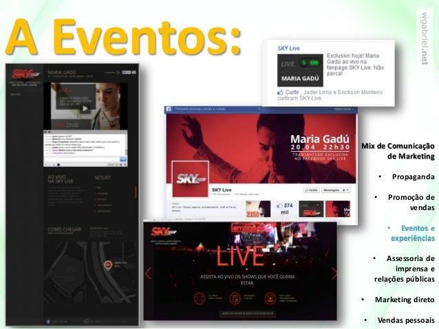 A Eventos: Mix de Comunicação de Marketing • Propaganda • Promoção de vendas • Eventos e experiências • Assessoria de impr...
