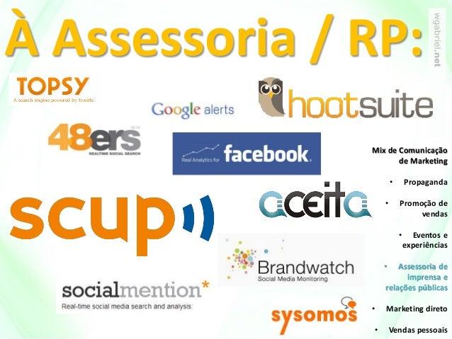 À Assessoria / RP: Mix de Comunicação de Marketing • Propaganda • Promoção de vendas • Eventos e experiências • Assessoria...