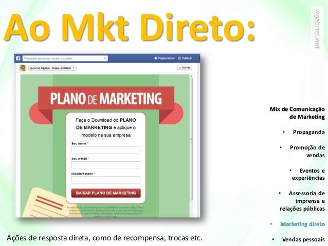 Ao Mkt Direto: Mix de Comunicação de Marketing • Propaganda • Promoção de vendas • Eventos e experiências • Assessoria de ...
