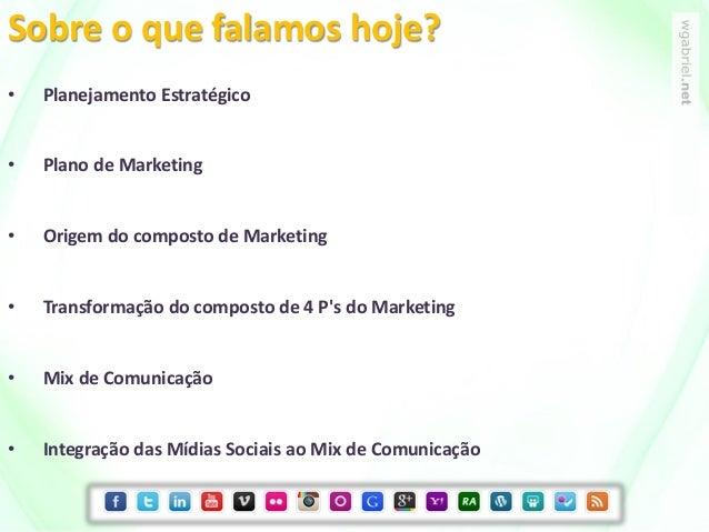 • Planejamento Estratégico • Plano de Marketing • Origem do composto de Marketing • Transformação do composto de 4 P's do ...