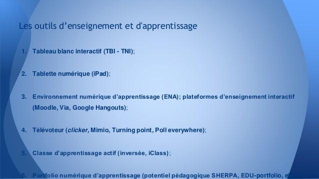 Les outils d'enseignement et d'apprentissage 1. Tableau blanc interactif (TBI - TNI); 2. Tablette numérique (iPad); 3. Env...