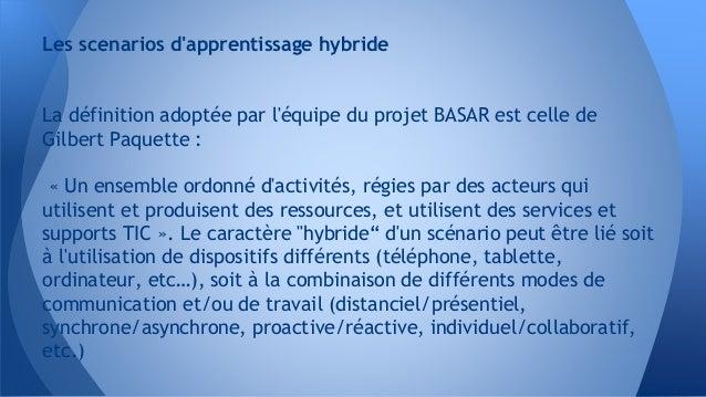 La définition adoptée par l'équipe du projet BASAR est celle de Gilbert Paquette : « Un ensemble ordonné d'activités, régi...