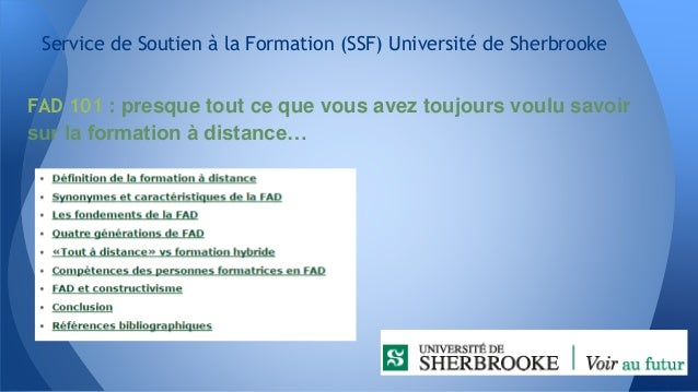 Service de Soutien à la Formation (SSF) Université de Sherbrooke FAD 101 : presque tout ce que vous avez toujours voulu sa...