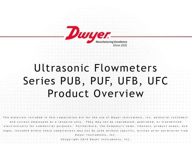 Ultrasonic Flowmeters Series PUB, PUF, UFB, UFC Product Overview T h e m a t e r i a l s i n c l u d e d i n t h i s c o m...