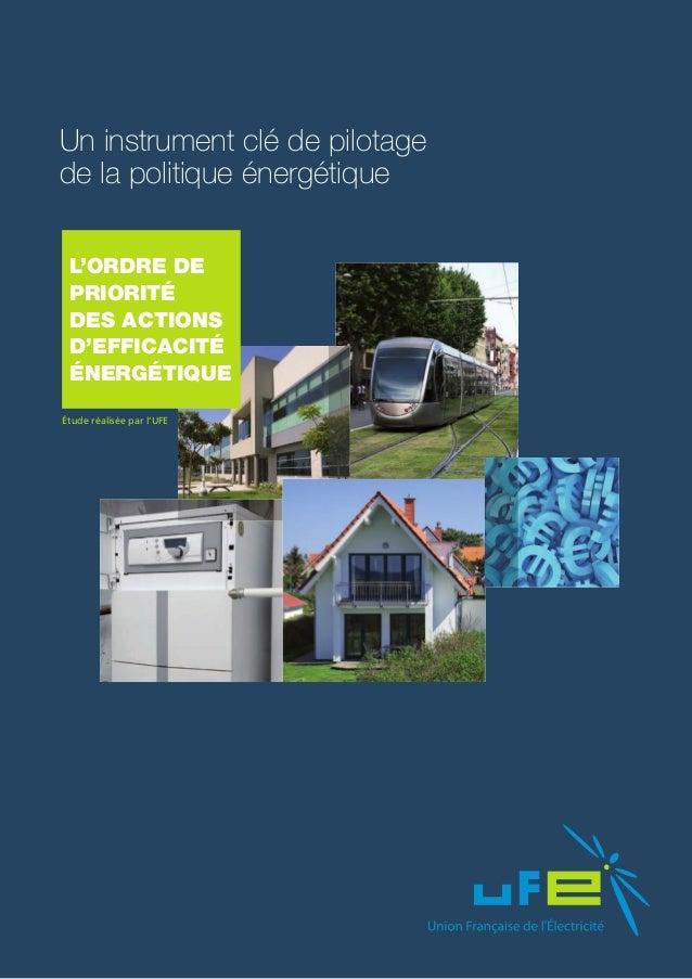 Un instrument clé de pilotagede la politique énergétique L'ordre de priorité des actions d'efficacité énergétiqueÉtude réa...