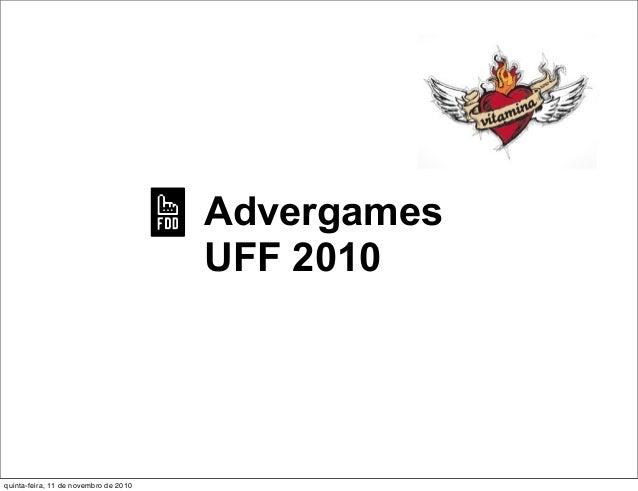 Advergames UFF 2010 quinta-feira, 11 de novembro de 2010
