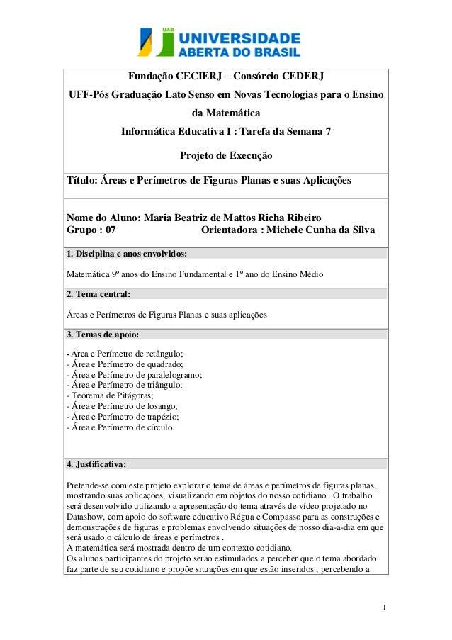 1 Fundação CECIERJ – Consórcio CEDERJ UFF-Pós Graduação Lato Senso em Novas Tecnologias para o Ensino da Matemática Inform...