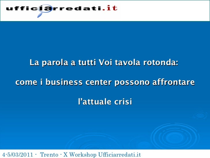 Uffici Arredati Trento X Workshop Ufficiarredati