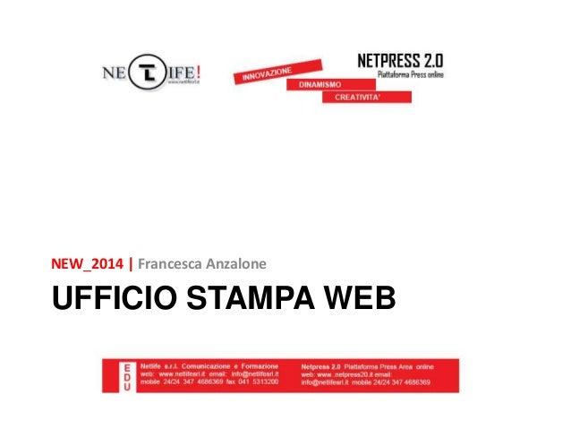 NEW_2014 | Francesca Anzalone  UFFICIO STAMPA WEB