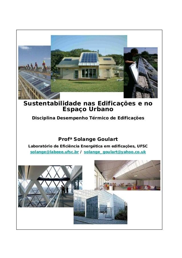Sustentabilidade nas Edificações e no Espaço Urbano Disciplina Desempenho Térmico de Edificações Profa Solange Goulart Lab...