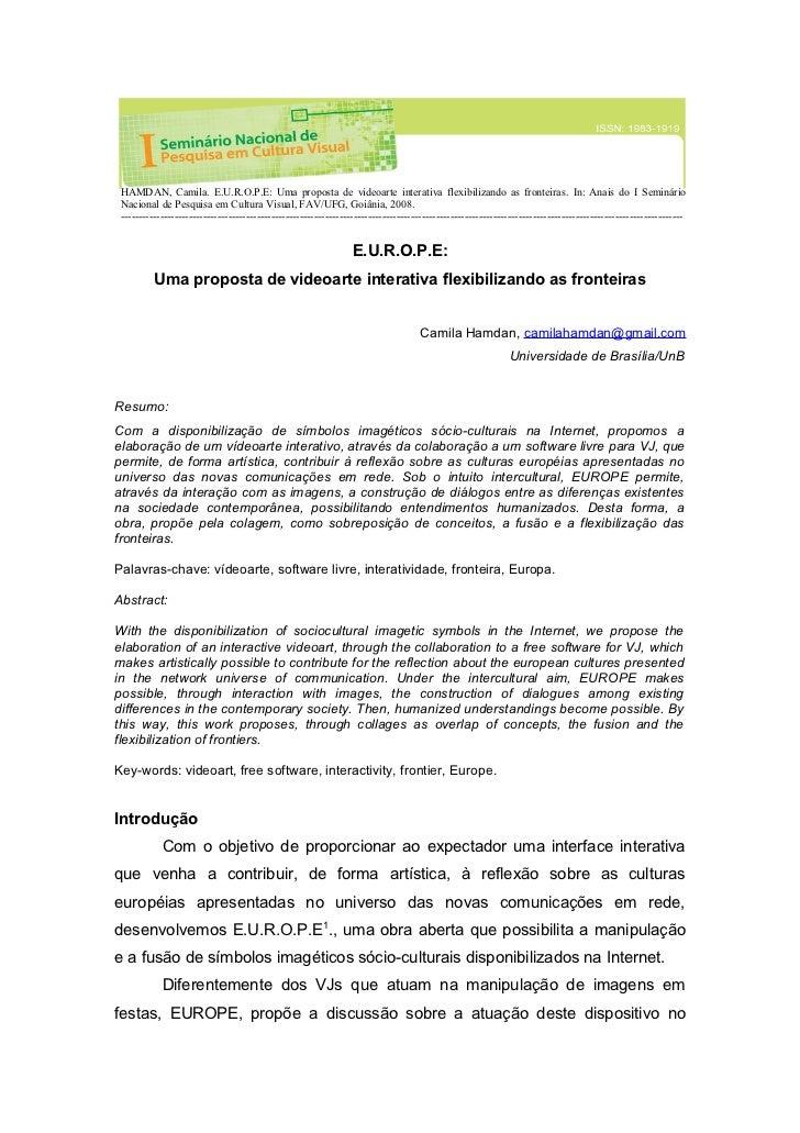 HAMDAN, Camila. E.U.R.O.P.E: Uma proposta de videoarte interativa flexibilizando as fronteiras. In: Anais do I Seminário N...
