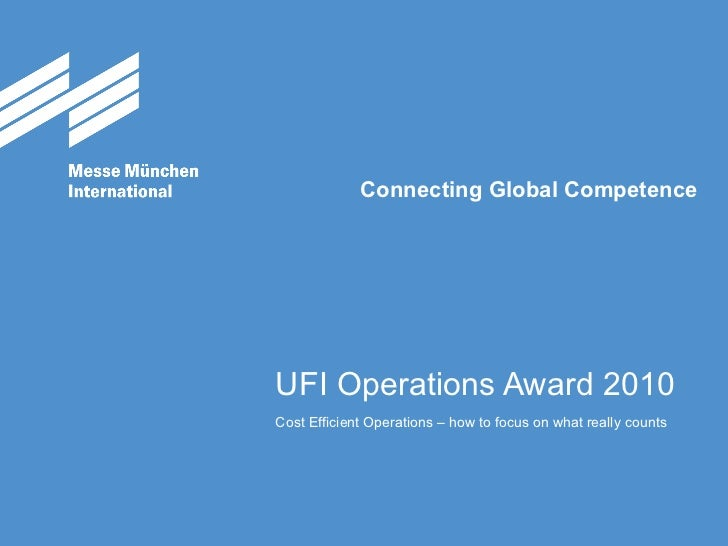 UFI Operations Award 2010 Cost Efficient Operations – how to focus on what really counts
