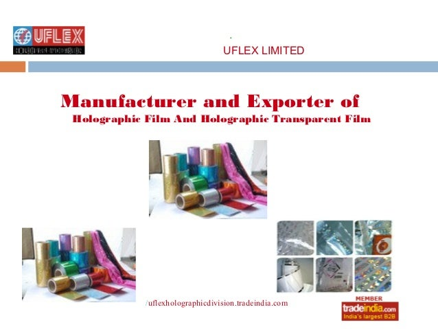.                                  UFLEX LIMITEDManufacturer and Exporter of Holographic Film And Holographic Transparent ...