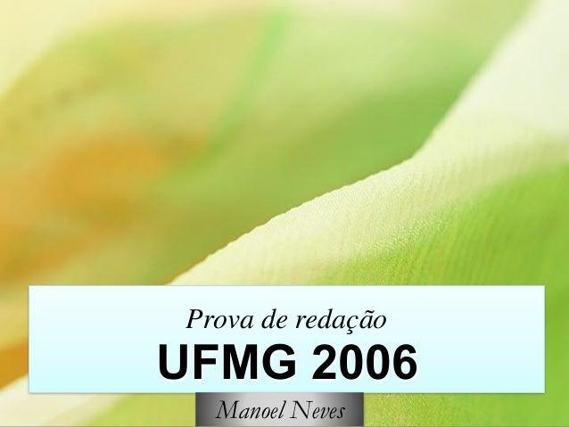 Prova de redação UFMG 2006 Manoel Neves