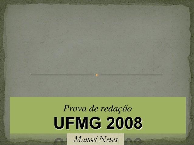 Prova de redação UFMG 2008 Manoel Neves
