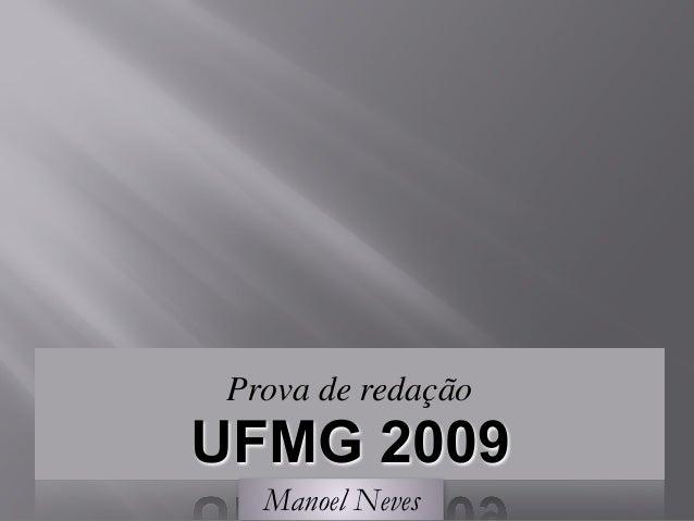 Prova de redação UFMG 2009 Manoel Neves