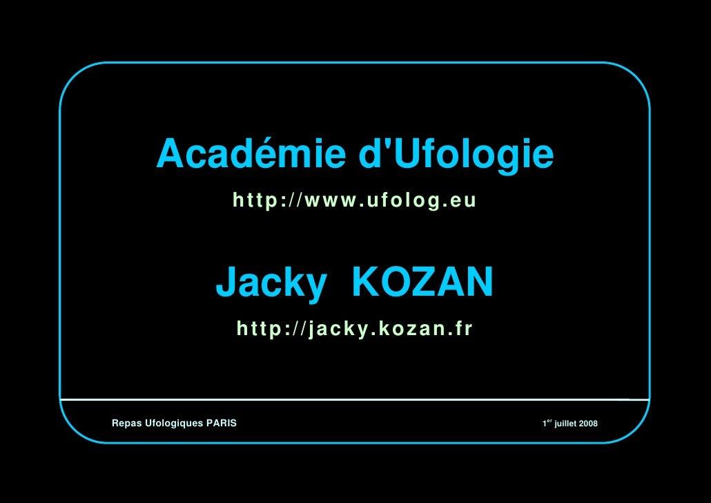 Académie d'Ufologie                       http://www.ufolog.eu                       Jacky KOZAN                       htt...