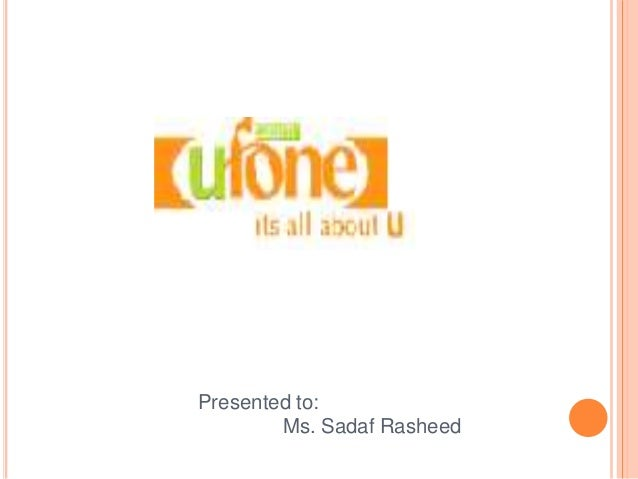 Presented to: Ms. Sadaf Rasheed