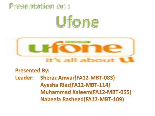 marketing strategy of ufone essay The mobile operators in pakistan ie mobilink, telenor, warid, ufone and zong apply their own business vision in their marketing strategies to attain, nurture and retain their customer base.