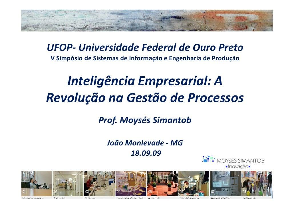 UFOP- Universidade Federal de Ouro Preto V Simpósio de Sistemas de Informação e Engenharia de Produção      Inteligência E...