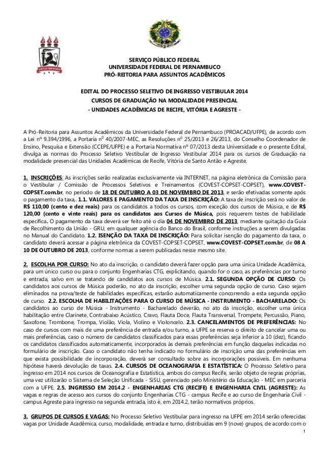 1 SERVIÇO PÚBLICO FEDERAL UNIVERSIDADE FEDERAL DE PERNAMBUCO PRÓ-REITORIA PARA ASSUNTOS ACADÊMICOS EDITAL DO PROCESSO SELE...