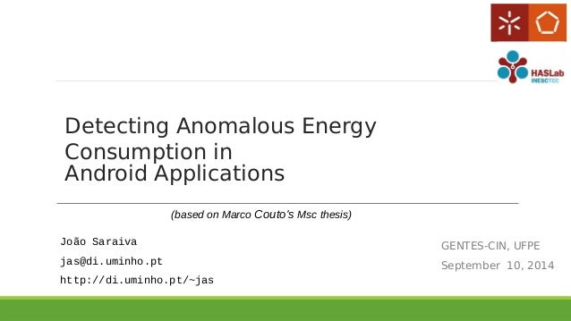 Detecting Anomalous Energy  Consumption in  Android Applications  GENTES-CIN, UFPE  September 10, 2014  (based on Marco Co...