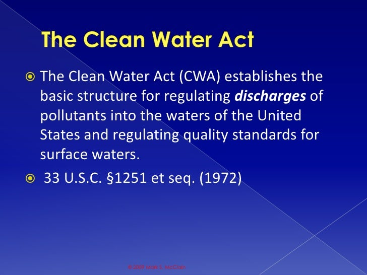 clean water act of 1977 Clean water act the federal water pollution control act amendments of 1972, commonly referred to as the clean water act, is one of the most important and.