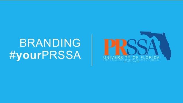 BRANDING #yourPRSSA  @ufprssa      # y o u rPRS SA