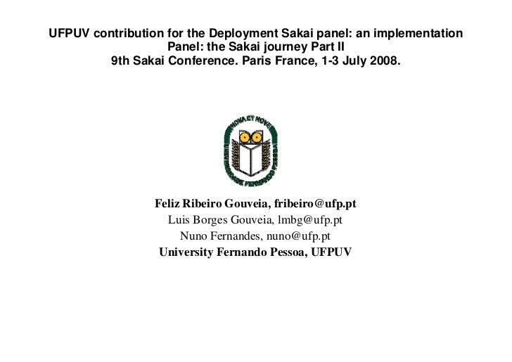 UFPUV contribution for the Deployment Sakai panel: an implementation                    Panel: the Sakai journey Part II  ...