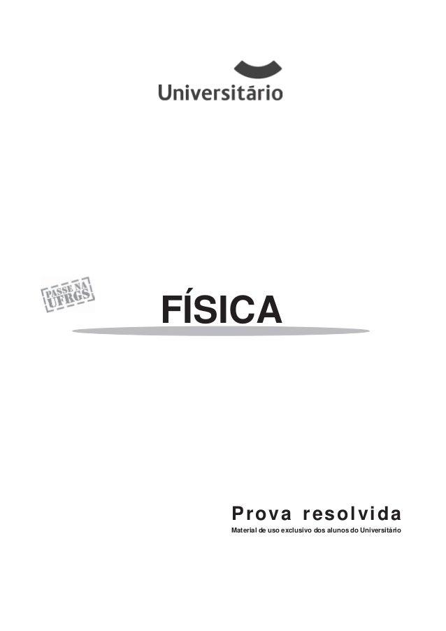 Prova resolvida Material de uso exclusivo dos alunos do Universitário FÍSICA