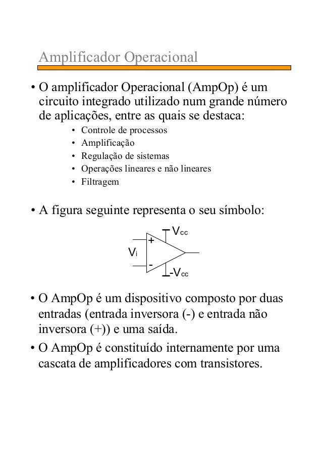 Amplificador Operacional •: O amplificador Operacional (AmpOp) é: um circuito integrado utilizado num grande número de apl...