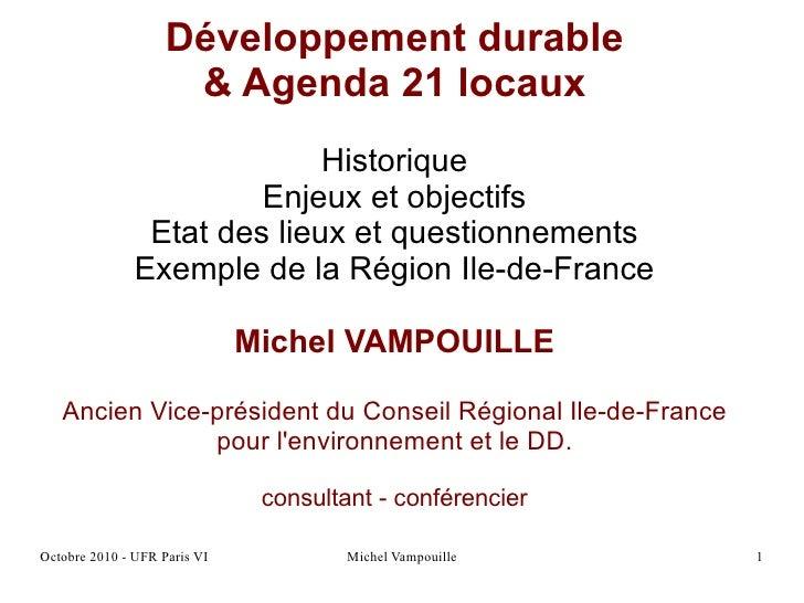 Développement durable & Agenda 21 locaux Historique Enjeux et objectifs Etat des lieux et questionnements Exemple de la Ré...