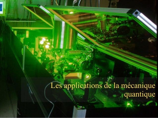 Les applications de la mécanique quantique