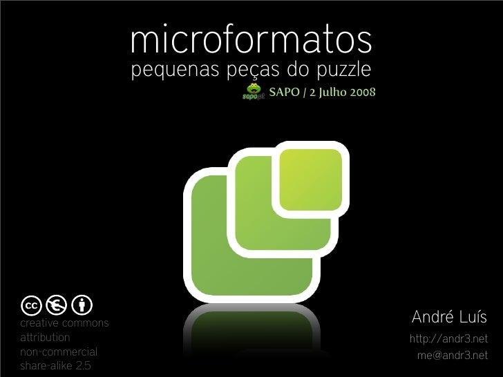 microformatos                    pequenas peças do puzzle                                 SAPO / 2 Julho 2008     creative...