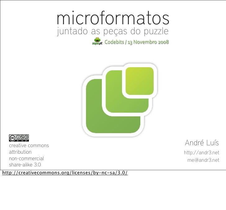 microformatos                      juntado as peças do puzzle                                        Codebits/13Novembr...