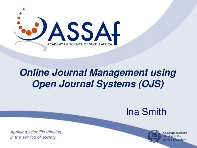 Online Journal Management using Open Journal Systems (OJS) Ina Smith