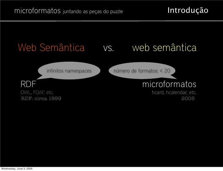 microformatos juntando as peças do puzzle                             Introdução                Web Semântica             ...