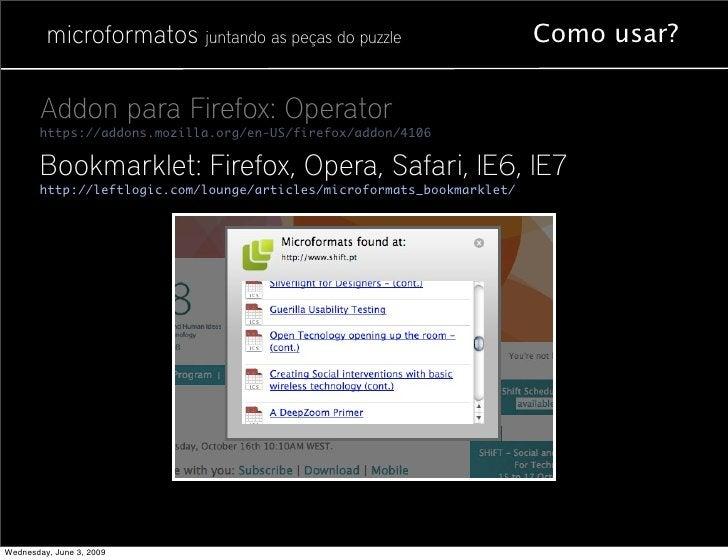 microformatos juntando as peças do puzzle                      Como usar?          Addon para Firefox: Operator        htt...