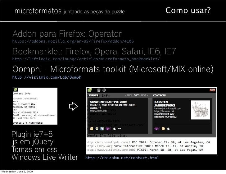 microformatos juntando as peças do puzzle                       Como usar?          Addon para Firefox: Operator        ht...