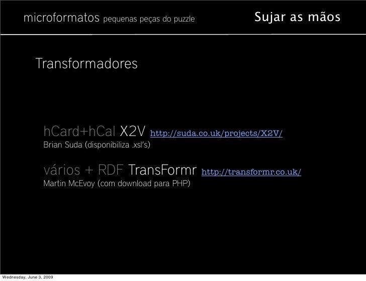 microformatos pequenas peças do puzzle           Sujar as mãos                 Transformadores                      hCard+...