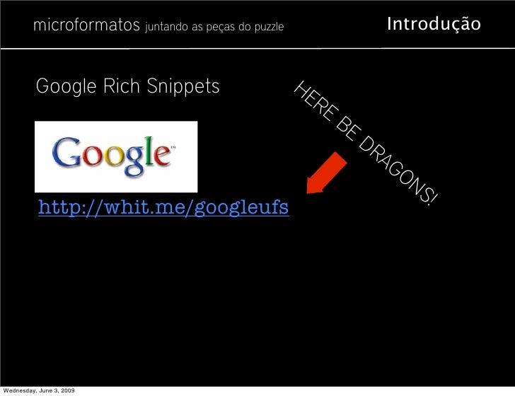 microformatos juntando as peças do puzzle                  Introdução             Google Rich Snippets                    ...