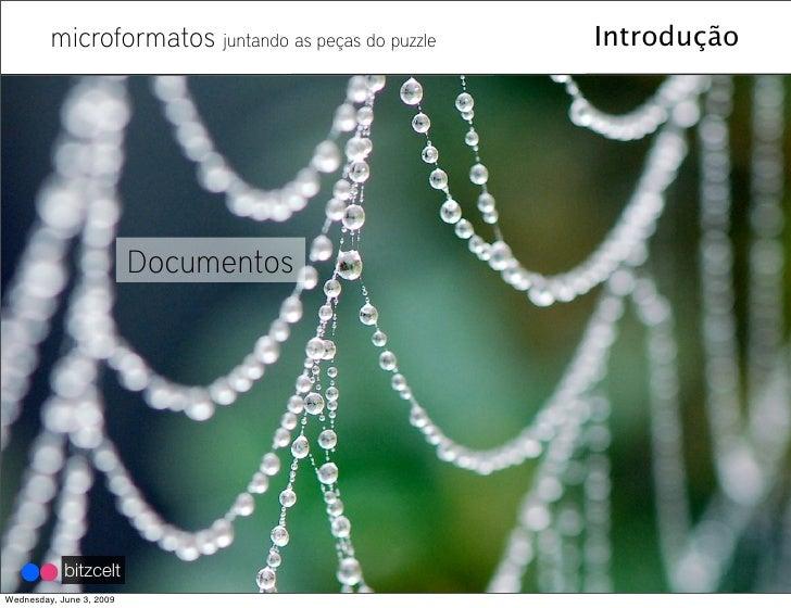 microformatos juntando as peças do puzzle   Introdução                               Documentos                 bitzcelt W...