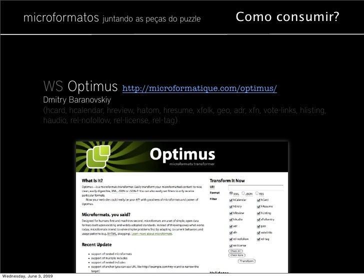 microformatos juntando as peças do puzzle                           Como consumir?                       WS Optimus http:/...