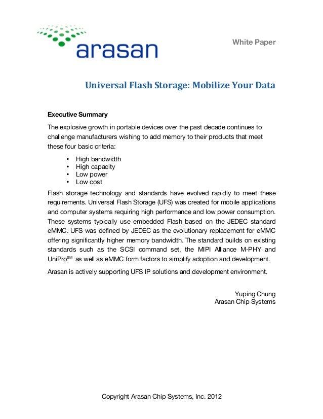 White Paper Universal  Flash  Storage:  Mobilize  Your  Data Copyright Arasan Chip Systems, Inc. 2012 Executive ...