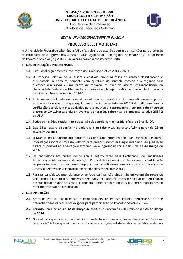 SERVIÇO PÚBLICO FEDERAL MINISTÉRIO DA EDUCAÇÃO UNIVERSIDADE FEDERAL DE UBERLÂNDIA Pró-Reitoria de Graduação Diretoria de P...